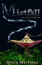 Mistfall ebook by Olivia Martinez