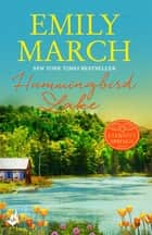 Hummingbird Lake: Eternity Springs Book 2 - A heartwarming, uplifting, feel-good romance series eBook by Emily March