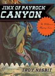 The Jinx of Payrock Canyon ebook by Troy Nesbit