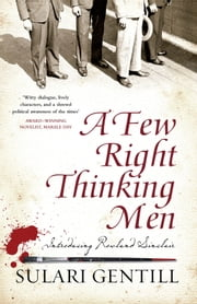 A Few Right Thinking Men ebook by Sulari Gentill