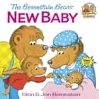 The Berenstain Bears' New Baby ebook by Stan Berenstain, Jan Berenstain