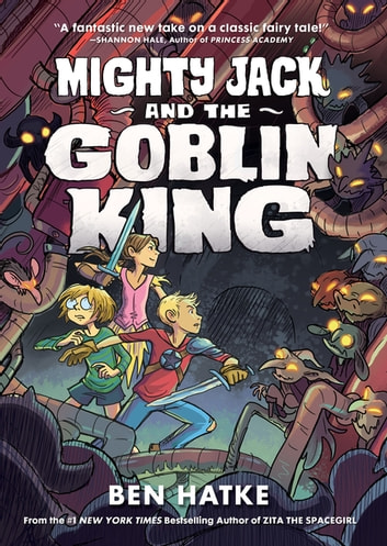 Mighty Jack and the Goblin King ebook by Ben Hatke