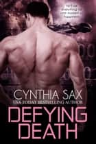Defying Death ebook by Cynthia Sax