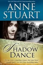 Shadow Dance ebook by Anne Stuart