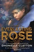 The Everlasting Rose ebook by Dhonielle Clayton