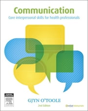 Communication - Core Interpersonal Skills for Health Professionals ebook by Gjyn O'Toole