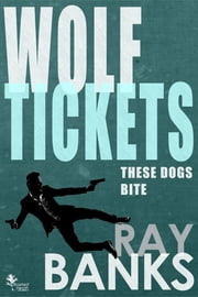 Wolf Tickets ebook by Ray Banks