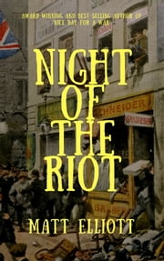 Night of the Riot ebook by Matt Elliott