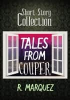 Tales from Couper ebook by R. Marquez