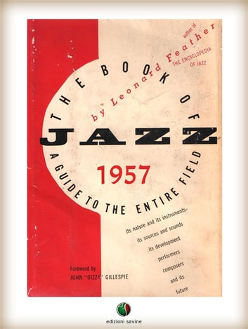 THE BOOK OF JAZZ - A Guide to the Entire Field eBook by Leonard Feather