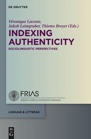 Indexing Authenticity - Sociolinguistic Perspectives ebook by