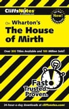 CliffsNotes on Wharton's The House of Mirth ebook by Bruce E Walker