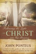 Following the Light of Christ, pb ebook by John M. Pontius