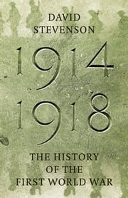 1914-1918 - The History of the First World War ebook by David Stevenson