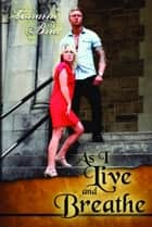 As I Live and Breathe ebook by Lorraine Britt