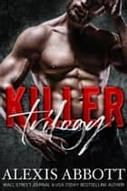 Killer Trilogy ebook by Alexis Abbott