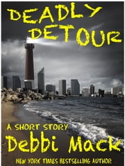 Deadly Detour (A Short Story) ebook by Debbi Mack