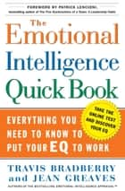 The Emotional Intelligence Quick Book ebook by Dr. Travis Bradberry,Dr. Jean Greaves,Patrick M. Lencioni