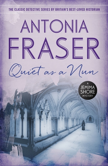 Quiet as a Nun - A Jemima Shore Mystery ebook by Lady Antonia Fraser