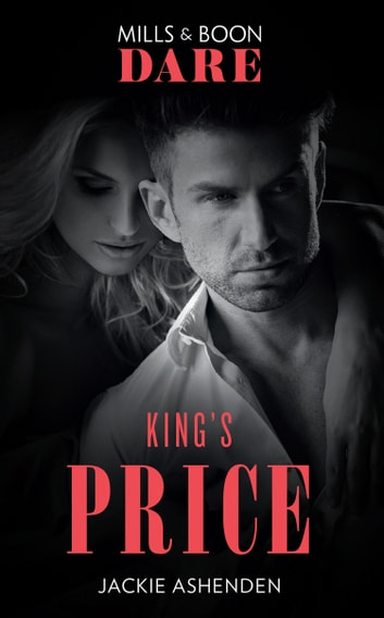 King's Price (Mills & Boon Dare) (Kings of Sydney, Book 1) ebook by Jackie Ashenden