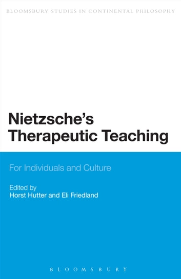 Nietzsche's Therapeutic Teaching - For Individuals and Culture ebook by