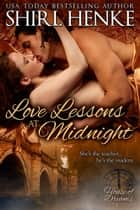Love Lessons at Midnight - Book 1 ebook by shirl henke