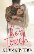 Her Touch ebook by Alexa Riley