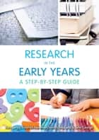 Research in the Early Years - A step-by-step guide ebook by Pam Jarvis, Jane George, Wendy Holland,...
