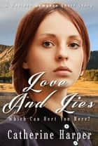 Love And Lies ebook by Catherine Harper