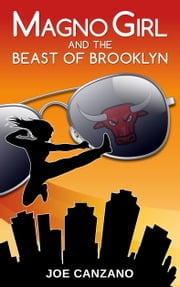 Magno Girl and the Beast of Brooklyn ebook by Joe Canzano