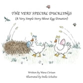 The Very Special Ducklings - A Very Simple Story About Egg Donation ebook by Wava Cirisan