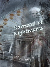 Carnival of Nightmares ebook by J Troy Seate