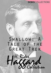 Swallow: A Tale of the Great Trek ebook by H. Rider Haggard