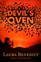 Devil's Oven ebook by Laura Benedict