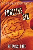 Fugitive Six ekitaplar by Pittacus Lore