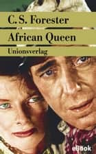 African Queen - Roman ebook by C.S. Forester