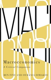 Macroeconomics - A Critical Companion ebook by Ben Fine,Ourania Dimakou