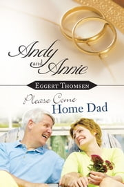 Andy and Annie / Please Come Home Dad ebook by Eggert Thomsen