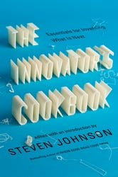 The Innovator's Cookbook - Essentials for Inventing What Is Next ebook by