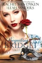 Beguiling Bridget ebook by Leah Sanders,Rachel Van Dyken