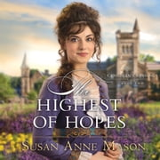 The Highest of Hopes audiobook by Susan Anne Mason, Susan Boyce