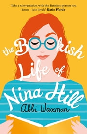 The Bookish Life of Nina Hill - The bookish bestseller you need this summer! ebook by Abbi Waxman