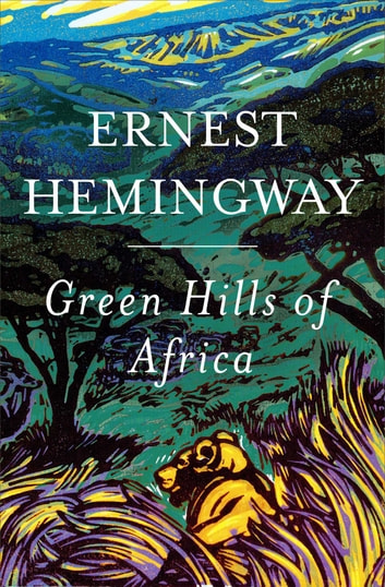 The Green Hills of Africa [Bulgarian] eBook by Ernest Hemingway