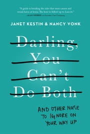 Darling, You Can't Do Both ebook by Janet Kestin,Nancy Vonk
