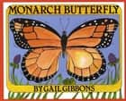 Monarch Butterfly ebook by Gail Gibbons