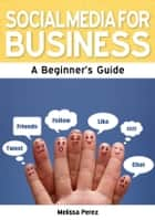 Social Media for Business ebook by Melissa Perez