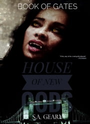 Book of Gates (A House of New Gods Novel-Book 4) ebook by S.A. Geary