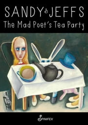 The Mad Poet's Tea Party ebook by Jeffs, Sandy