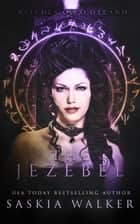 The Jezebel - Witches of Scotland, #3 ebook by Saskia Walker