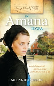 Love Finds You in Amana, Iowa ebook by Melanie Dobson